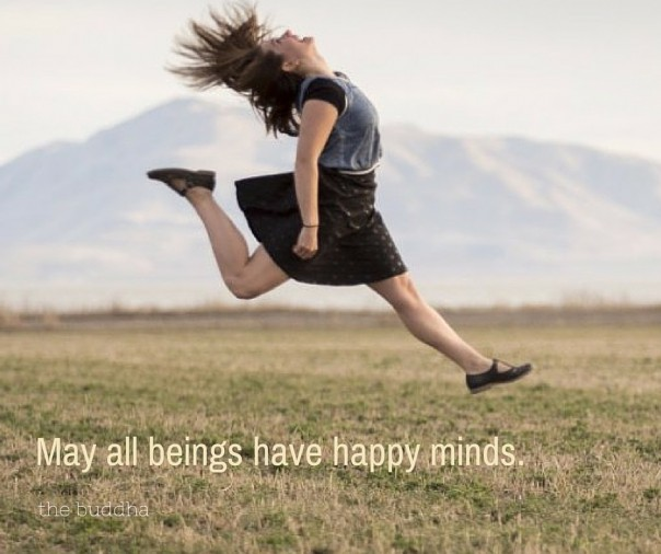 May all beings have happy minds.