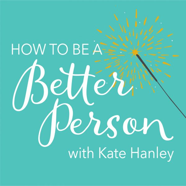 How To Be a Better Person Podcast