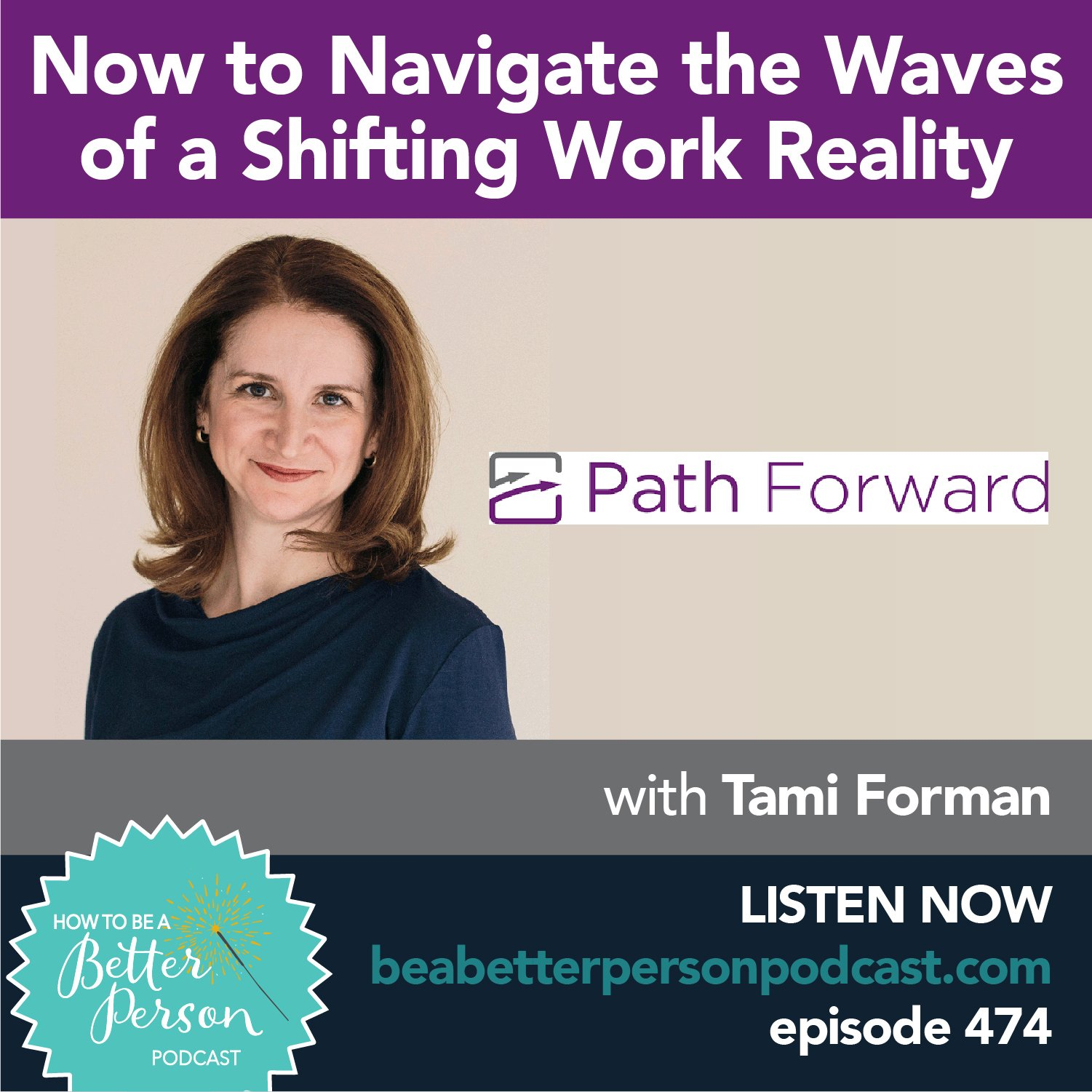 Tami Forman of Path Forward discusses how to make work work better for you on the How to Be a Better Person podcast
